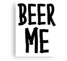 BEER ME Canvas Print
