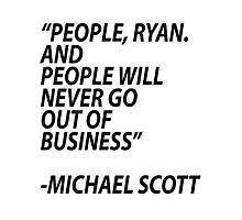 People Will Never Go Out Of Business Photographic Print