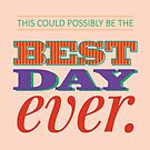 Today is Gonna Be a Great Day by certainasthesun