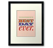 Today is Gonna Be a Great Day Framed Print