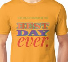 Today is Gonna Be a Great Day Unisex T-Shirt