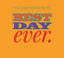 Today is Gonna Be a Great Day T-Shirt