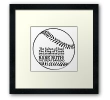 Babe Ruth and his nicknames Framed Print