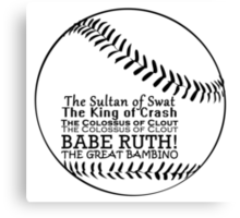 Babe Ruth and his nicknames Canvas Print