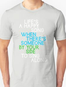 Life's a Happy Song Unisex T-Shirt
