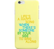 Life's a Happy Song iPhone Case/Skin