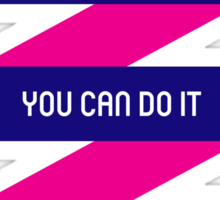 If you dream it, you can do it Sticker