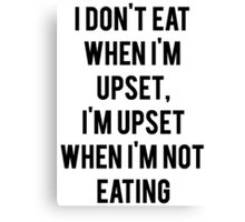 Upset Not Eating Canvas Print