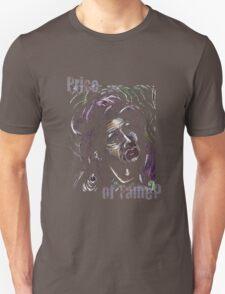 Price of Fame? T-Shirt