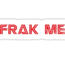 Frak Me Sticker