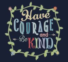 Have Courage and Be Kind Kids Clothes