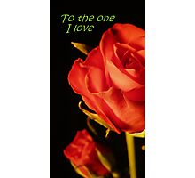 To the one I love Photographic Print