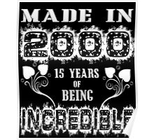 Made in 2000.... 15 Years of being Incredible Poster