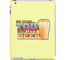 TGIF now lets BEER! Thank goodness  it's Friday! iPad Case/Skin