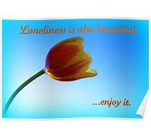 Loneliness is also beautiful... Poster
