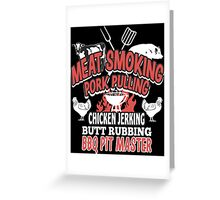 Meat Smoking Pork Pulling Chicken Jerking Butt Rubbing Barbecue BBQ Pit Master Greeting Card