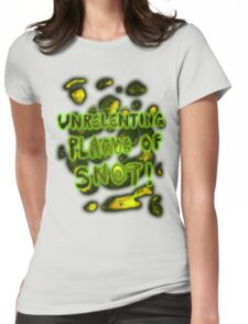 'Unrelenting Plague of Snot' T-Shirt