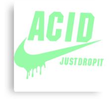 ACID - JUST DROP IT. Canvas Print