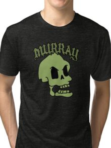 Murray! The laughing skull Tri-blend T-Shirt