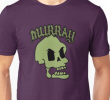 Murray! The laughing skull Unisex T-Shirt