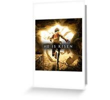 He Is Risen! Greeting Card