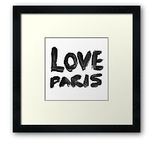 LOVE PARIS Framed Print