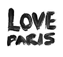 LOVE PARIS Photographic Print