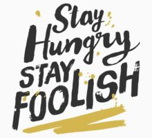 Stay Hungry Stay Foolish T-Shirt