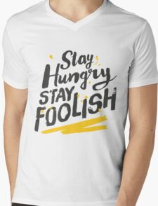 Stay Hungry Stay Foolish Mens V-Neck T-Shirt