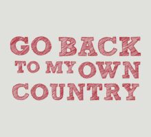 GO BACK TO MY OWN COUNTRY by zinburger
