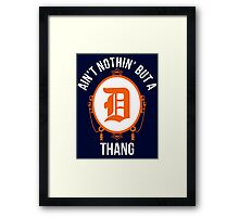 Nothin But A D Thang Framed Print
