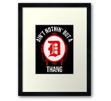 Nothin' But A D Thang - Wings/Pistons Framed Print