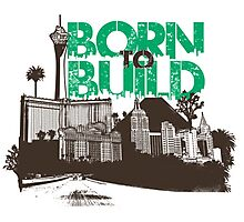 Born to Build by TeeSnaps Photographic Print