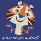 Is There Life After Breakfast? by johnnythunder