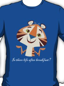Is There Life After Breakfast? T-Shirt