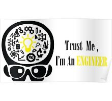 Trust Me. I'm an Engineer. Designed by TeeSnaps Poster