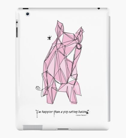 """I'm happier than a pig eating bacon!"" - Lemony Snicket - iPad Case/Skin"