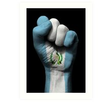 Flag of Guatemala on a Raised Clenched Fist  Art Print