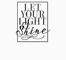Let Your Light Shine 1 Unisex T-Shirt