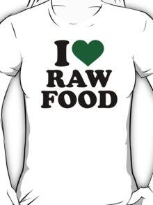 I love raw food T-Shirt