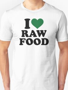 I love raw food Unisex T-Shirt