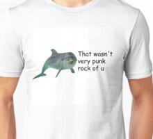 """That wasn't very punk rock of u"" dolphin Unisex T-Shirt"