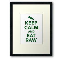 Keep calm and eat raw food Framed Print