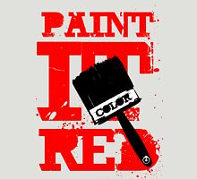 I want it painted, painted, painted ... RED! T-Shirt