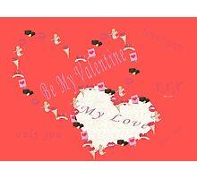 Be My Valentine. Photographic Print