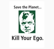 Save the Planet, Kill Your Ego... by Sam Dantone