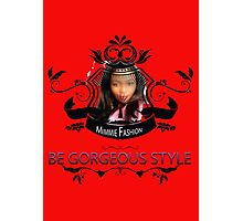 Be Gorgeous Styles By Mimmie Photographic Print