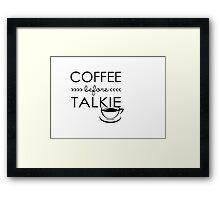 Coffee Before Talkie Framed Print