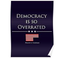 DEMOCRACY IS SO OVERRATED Poster