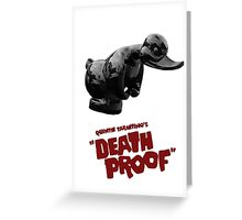 Death Proof - Duck Greeting Card